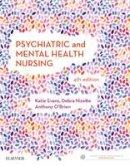 Evans RPN  BA  MLitSt  PhD  FANZCMHN, Katie, Nizette RN  Dip App Sc-Nr Ed  B App Sc-Nursing  MNSt  FACN  FACMHN  CMHN, Debra, O'Brien, Anthony - Psychiatric & Mental Health Nursing, 4e - 9780729542319 - V9780729542319