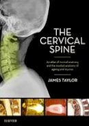 Taylor, James - The Cervical Spine: An atlas of normal anatomy and the morbid anatomy of ageing and injuries, 1e - 9780729542715 - V9780729542715