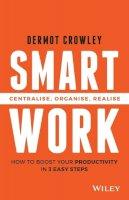 Crowley, Dermot - Smart Work - 9780730324362 - V9780730324362