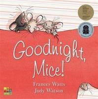 Watts, Frances - Goodnight, Mice! - 9780733331763 - V9780733331763