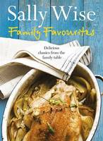 Sally Wise - Family Favourites: Delicious Classics from the Family Table - 9780733333873 - KSG0015274