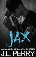 J. L. Perry - Jax (A Bastard Novel) - 9780733635861 - V9780733635861
