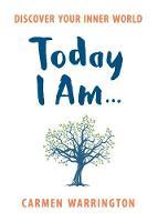 Warrington, Carmen - Today I am... - 9780733636530 - V9780733636530