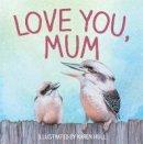 Hull, Karen - Love You, Mum - 9780734416902 - V9780734416902