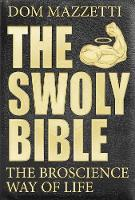 Mazzetti, Dom - The Swoly Bible: The Bro Science Way of Life - 9780735211124 - V9780735211124