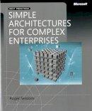 Sessions, Roger - Simple Architectures for Complex Enterprises - 9780735625785 - V9780735625785