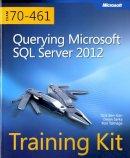 Ben-Gan, Itzik; Sarka, Dejan; Talmage, Ron - Training Kit (Exam 70-461): Querying Microsoft SQL Server 2012 - 9780735666054 - V9780735666054