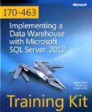 Sarka, Dejan; Lah, Matija; Randall, Chris; Jerkic, Grega - Training Kit (Exam 70-463): Implementing a Data Warehouse with Microsoft SQL Server 2012 - 9780735666092 - V9780735666092