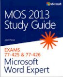 Pierce, John - MOS 2013 Study Guide for Microsoft Word Expert - 9780735669260 - V9780735669260