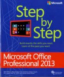 Melton, Beth; Dodge, Mark; Swinford, Echo - Microsoft Office Professional 2013 Step by Step - 9780735669413 - V9780735669413