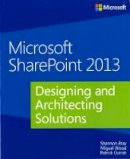 Bray, Shannon; Wood, Miguel; Curran, Patrick, QC - Microsoft SharePoint 2013: Designing and Architecting Solutions - 9780735671683 - V9780735671683