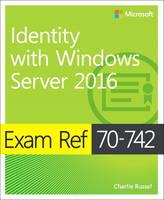 Warren, Andrew - Exam Ref 70-742 Identity with Windows Server 2016 - 9780735698819 - V9780735698819
