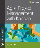 Brechner, Eric - Agile Project Management with Kanban (Developer Best Practices) - 9780735698956 - V9780735698956