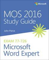 Pierce, John - MOS 2016 Study Guide for Microsoft Word Expert (MOS Study Guide) - 9780735699359 - V9780735699359