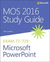 Lambert, Joan - MOS 2016 Study Guide for Microsoft PowerPoint (MOS Study Guide) - 9780735699403 - V9780735699403