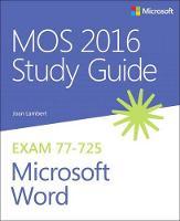 Lambert, Joan, Lambert, Steve - MOS 2016 Study Guide for Microsoft Word (MOS Study Guide) - 9780735699410 - V9780735699410