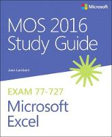 Lambert, Joan - MOS 2016 Study Guide for Microsoft Excel (MOS Study Guide) - 9780735699434 - V9780735699434
