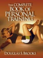 Brooks, Douglas - The Complete Book of Personal Training - 9780736000130 - V9780736000130
