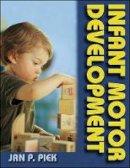 Piek, Jan P. - Infant Motor Development - 9780736002264 - V9780736002264