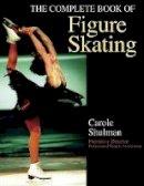 Schulman, Carol - The Complete Book of Figure Skating - 9780736035484 - V9780736035484