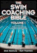 Hannula, Dick; Thornton, Nort - The Swim Coaching Bible - 9780736036467 - V9780736036467