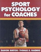 Burton, Damon; Raedeke, Thomas D. - Sport Psychology for Coaches - 9780736039864 - V9780736039864