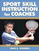 Wrisberg, Craig A. - Sport Skill Instruction for Coaches - 9780736039871 - V9780736039871