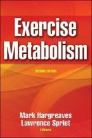 Hargreaves, Mark; Spriet, Lawrence - Exercise Metabolism - 9780736041034 - V9780736041034