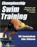 Atkinson, John; Sweetenham, Bill - Championship Swim Training - 9780736045438 - V9780736045438