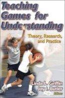Butler, Joy; Griffin, Linda L. - Teaching Games for Understanding - 9780736045940 - V9780736045940