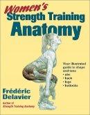 Delavier, Frederic - Women's Strength Training Anatomy - 9780736048132 - V9780736048132