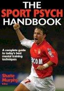Murphy, Shane - The Sport Psych Handbook - 9780736049047 - V9780736049047
