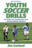 Garland, Jim - Youth Soccer Drills: Over 80 Drills for Beginning and Intermediate Players - 9780736050630 - KDK0012717