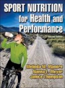 Manore, Melinda; Meyer, Nanna L.; Thompson, Janice L. - Sport Nutrition for Health and Performance - 9780736052955 - V9780736052955