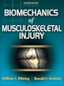 Whiting, William C.; Zernicke, Ronald F. - Biomechanics of Musculoskeletal Injury - 9780736054423 - V9780736054423