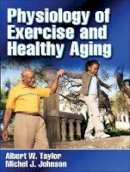 Taylor, Albert; Johnson, Michel J. - Physiology of Exercise and Healthy Aging - 9780736058384 - V9780736058384