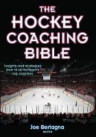 Bertagna, Joe; Bertagna, Joseph - The Hockey Coaching Bible - 9780736062015 - V9780736062015