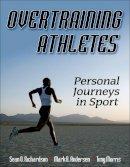 Richardson, Sean O.; Andersen, Mark B.; Morris, Tony - Overtraining Athletes - 9780736067874 - V9780736067874