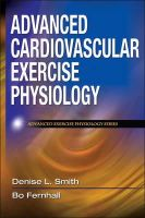 Smith, Dr Denise L, PhD; Fernhall, Bo - Advanced Cardiovascular Exercise Physiology - 9780736073929 - V9780736073929