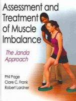 Page, Phil; Frank, Clare C.; Lardner, Robert - Assessment and Treatment of Muscle Imbalance - 9780736074001 - V9780736074001
