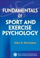 Kornspan, Alan S. - Fundamentals of Sport and Exercise Psychology - 9780736074476 - V9780736074476