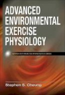 Cheung, Stephen S. - Advanced Environmental Exercise Physiology - 9780736074681 - V9780736074681