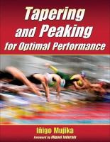 Mujika, Inigo - Tapering and Peaking for Optimal Performance - 9780736074841 - V9780736074841