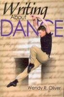 Oliver, Wendy - Writing About Dance - 9780736076104 - V9780736076104