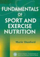 Dunford, Marie - Fundamentals of Sport and Exercise Nutrition - 9780736076319 - V9780736076319