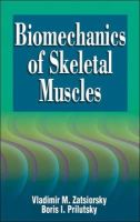 Zatsiorsky, Vladimir M.; Prilutsky, Boris I. - Biomechanics of Skeletal Muscles - 9780736080200 - V9780736080200
