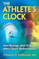 Rowland, Thomas W. - The Athlete's Clock - 9780736082747 - V9780736082747