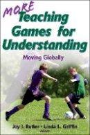 Joy Butler, Linda Griffin - More Teaching Games for Understanding - 9780736083348 - V9780736083348