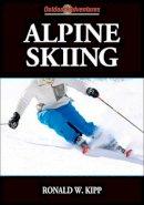 Kipp, Ronald W. - Alpine Skiing - 9780736083553 - V9780736083553