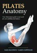 Rael Isacowitz, Karen Clippinger - Pilates Anatomy - 9780736083867 - V9780736083867